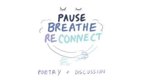 poetry event: pause, breath, reconnect